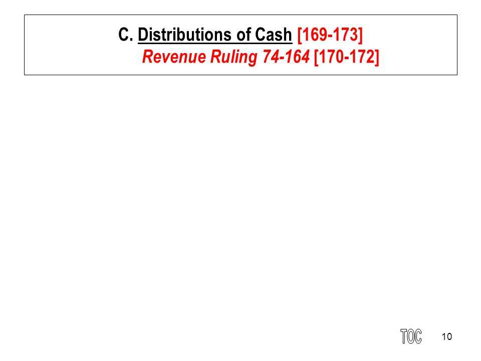 C. Distributions of Cash [169-173] Revenue Ruling 74-164 [170-172]